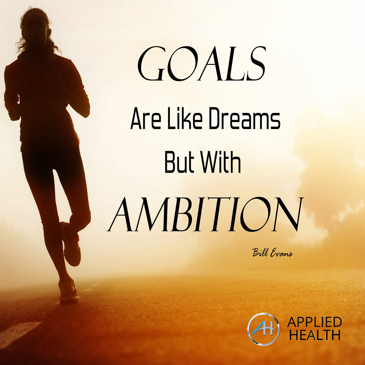 "Fitness Inpiration - ""Goals are Like Dreams, but with Ambition"""